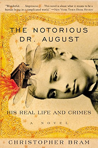 9780060934972: The Notorious Dr. August: His Real Life and Crimes