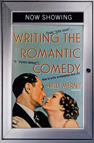 9780060935030: Writing the Romantic Comedy