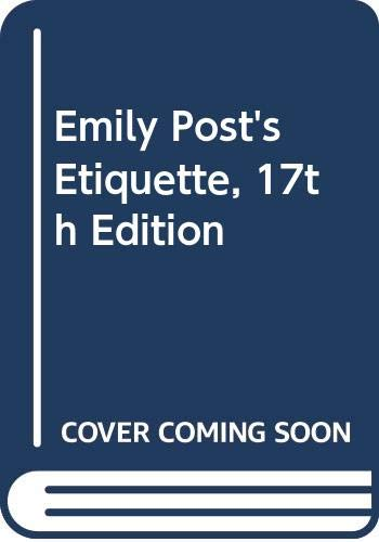 9780060935160: Emily Post's Etiquette, 17th Edition