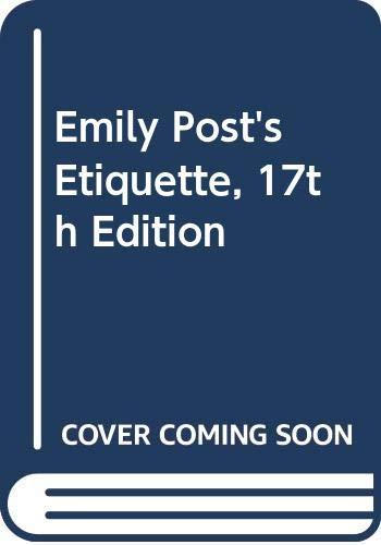 9780060935160: Emily Post's Etiquette, 17th Edition