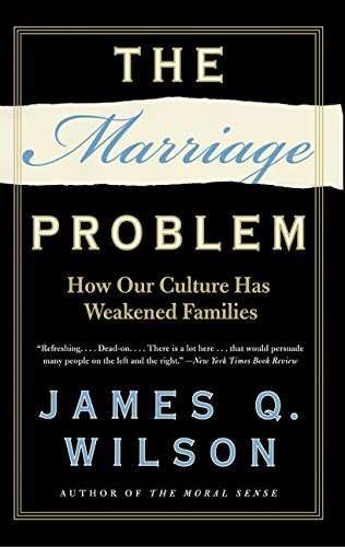 9780060935269: The Marriage Problem: How Our Culture Has Weakened Families