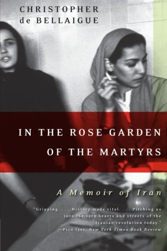 9780060935368: In the Rose Garden of the Martyrs: A Memoir of Iran