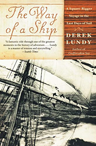 The Way of a Ship: A Square-Rigger: Derek Lundy