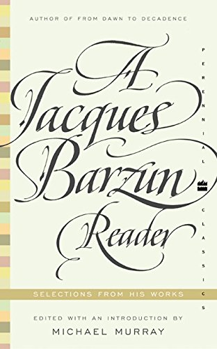 9780060935429: A Jacques Barzun Reader: Selections from His Works (Perennial Classics)