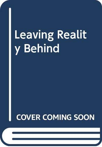 9780060935511: Leaving Reality Behind