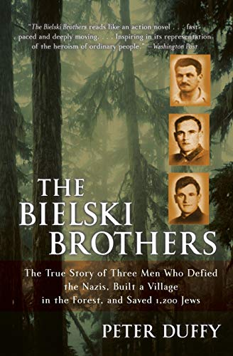 9780060935535: The Bielski Brothers: The True Story of Three Men Who Defied the Nazis, Built a Village in the Forest, and Saved 1,200 Jews