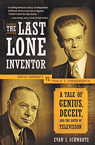 9780060935597: The Last Lone Inventor: A Tale of Genius, Deceit, and the Birth of Television