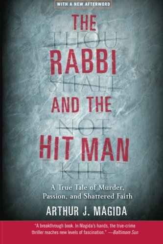 9780060935610: The Rabbi and the Hit Man: A True Tale of Murder, Passion, and Shattered Faith