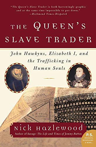 9780060935696: The Queen's Slave Trader: John Hawkyns, Elizabeth I, and the Trafficking in Human Souls