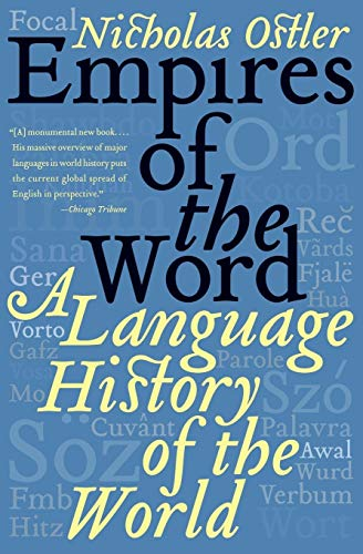 9780060935726: Empires of the Word: A Language History of the World