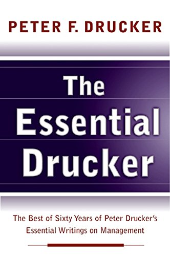 9780060935740: The Essential Drucker: The Best of Sixty Years of Peter Drucker's Essential Writings on Management