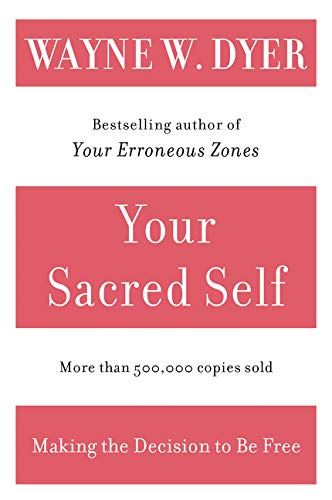 9780060935832: Your Sacred Self: Making the Decision to Be Free