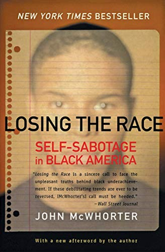 9780060935931: Losing the Race: Self-Sabotage in Black America