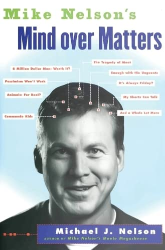 Mike Nelson's Mind over Matters (0060936142) by Nelson, Michael J.