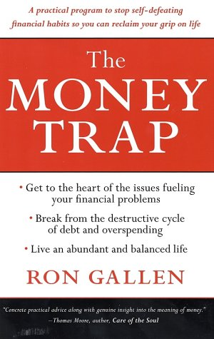 9780060936327: The Money Trap: A Practical Program to Stop Self-Defeating Financial Habits So You Can Reclaim Your Grip on Life