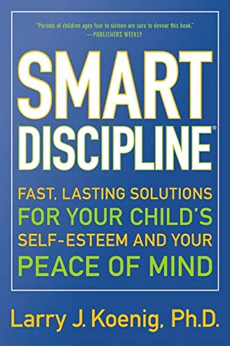 9780060936662: Smart Discipline(R): Fast, Lasting Solutions for Your Child's Self-Esteem and Your Peace of Mind