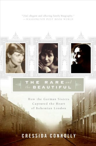 9780060936716: The Rare and the Beautiful: How the Garman Sisters Captured the Heart of Bohemian London