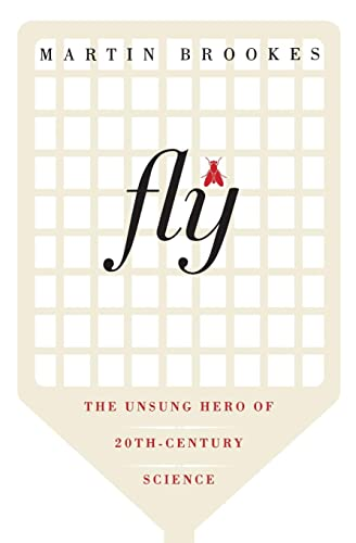 9780060936792: Fly: The Unsung Hero of Twentieth-Century Science