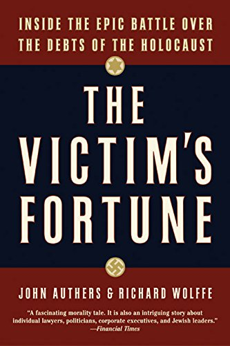 9780060936877: The Victim's Fortune: Inside the Epic Battle over the Debts of the Holocaust