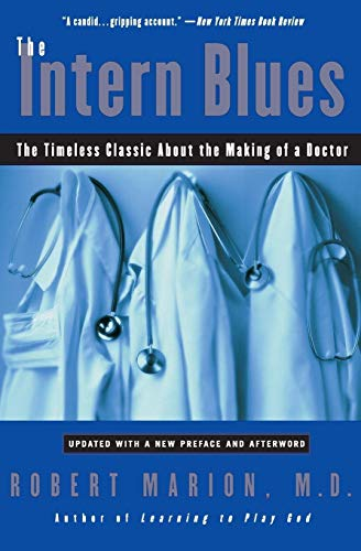 9780060937096: The Intern Blues: The Timeless Classic about the Making of a Doctor