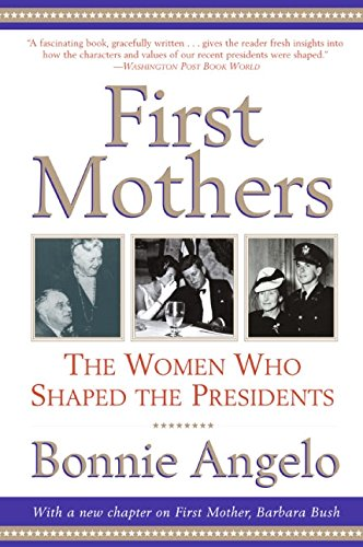 9780060937119: First Mothers: The Women Who Shaped the Presidents