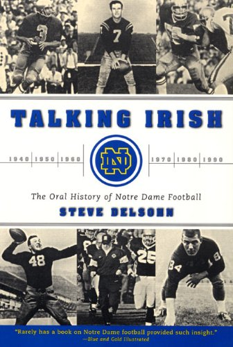 Talking Irish: The Oral History of Notre Dame Football (9780060937157) by Delsohn, Steve
