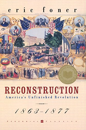 9780060937164: Reconstruction: America's Unfinished Revolution, 1863-1877
