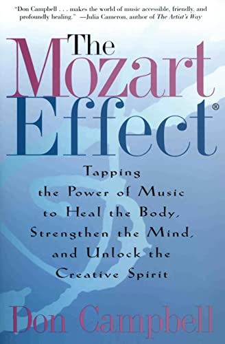 9780060937201: The Mozart Effect: Tapping the Power of Music to Heal the Body, Strengthen the Mind, and Unlock the Creative Spirit
