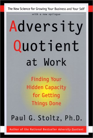 9780060937218: Adversity Quotient at Work: Finding Your Hidden Capacity for Getting Things Done