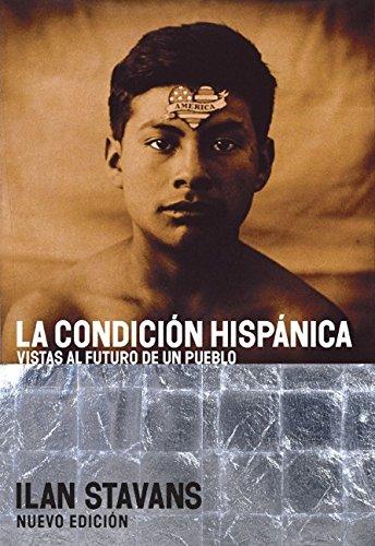 9780060937393: La Condicion Hispanica: Vistas al Futuro de un Pueblo (Spanish Edition)