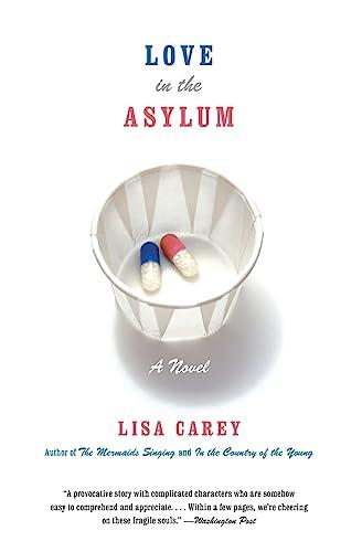 9780060937430: Love in the Asylum: A Novel