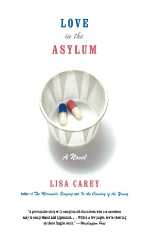 9780060937430: Love in the Asylum: A Novel