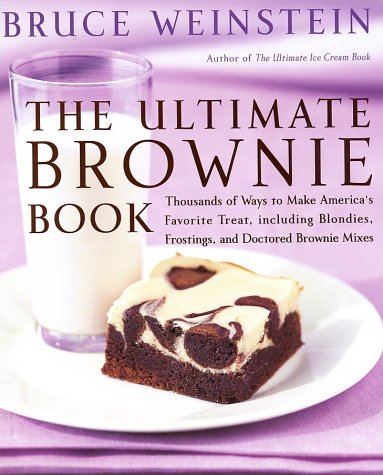 9780060937614: The Ultimate Brownie Book: Thousands of Ways to Make America's Favorite Treat, including Blondies, Frostings, and Doctored Brownie Mixes