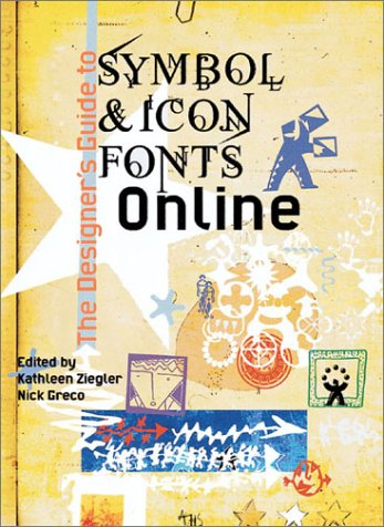 Designer's Guide to Fonts Symbols and Icons: Dimensional and Illustrators