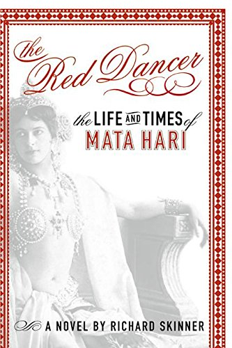 The Red Dancer: The Life and Times: Skinner, Richard