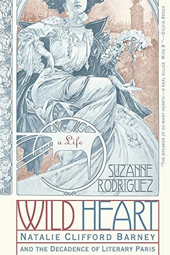 9780060937805: Wild Heart: A Life: Natalie Clifford Barney and the Decadence of Literary Paris