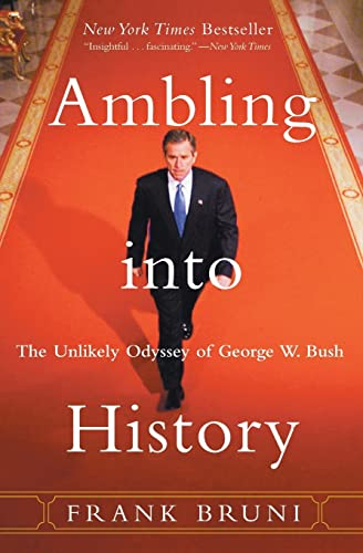 9780060937829: Ambling into History: The Unlikely Odyssey of George W. Bush: The Unlikely Odyssey of G.W.Bush