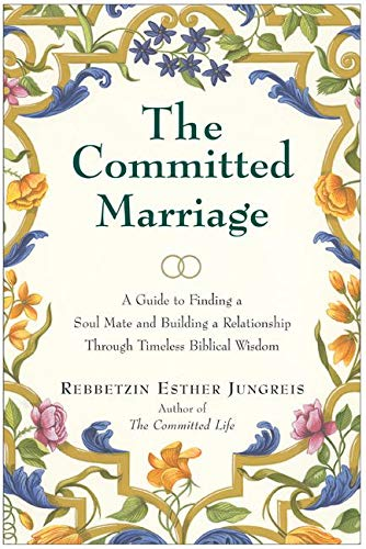 9780060937836: The Committed Marriage: A Guide to Finding a Soul Mate and Building a Relationship Through Timeless Biblical Wisdom