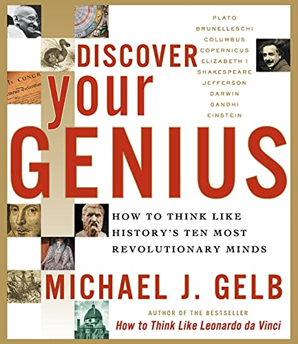 Discover Your Genius: How to Think Like History's Ten Most Revolutionary Minds (0060937904) by Gelb, Michael J.