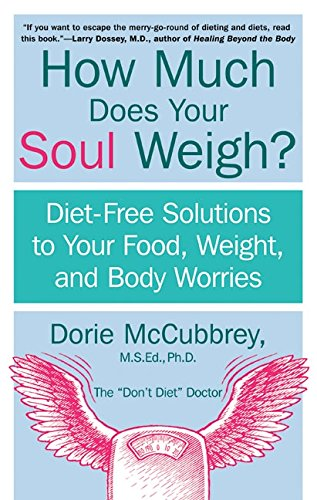 9780060937911: How Much Does Your Soul Weigh?: Diet-Free Solutions to Your Food, Weight, and Body Worries