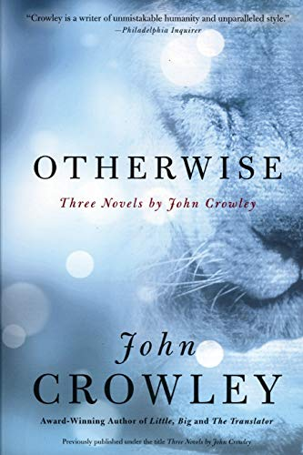 9780060937928: Otherwise: Three Novels by John Crowley