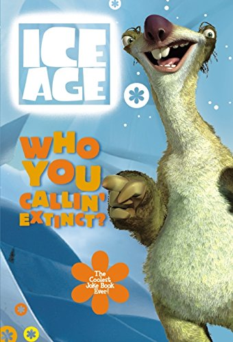 9780060938130: Who You Callin' Extinct? The Coolest Joke Book Ever! (Ice Age)