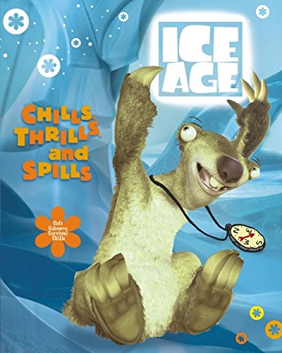 Chills, Thrills, and Spills: Sid's Subzero Survival Skills (Ice Age) (0060938161) by Teitelbaum, Michael