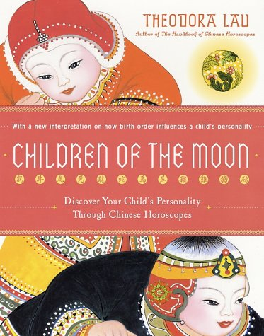 9780060938369: Children of the Moon: Discover Your Child's Personality Through Chinese Horoscopes