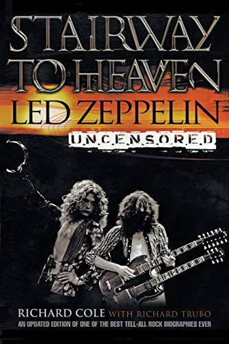 Stairway to Heaven : Led Zeppelin Uncensored: Cole, Richard; Trubo, Richard ( Led Zeppelin Manager )