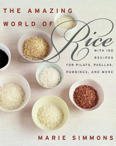 9780060938420: The Amazing World of Rice: with 150 Recipes for Pilafs, Paellas, Puddings, and More
