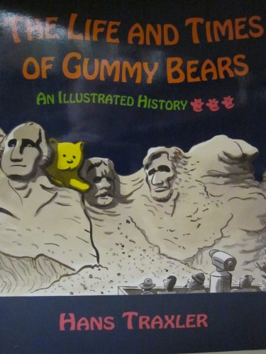 9780060950040: The Life and Times of Gummy Bears