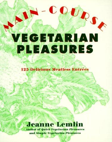 9780060950224: Main-Course Vegetarian Pleasures