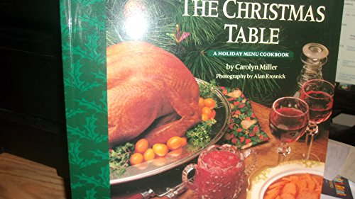 9780060950255: The Christmas Table: A Holiday Menu Cookbook