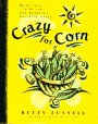9780060950286: Crazy for Corn